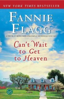 Can't Wait to Get to Heaven av Fannie Flagg (Heftet)