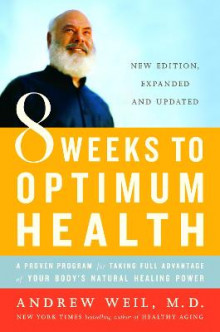 8 Weeks to Optimum Health av Andrew T. Weil (Heftet)