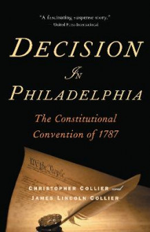 Decision in Philadelphia av Christopher Collier og James Lincoln Collier (Heftet)