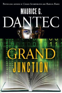 Grand Junction av Maurice G Dantec (Heftet)