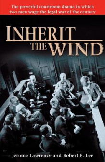 Inherit the Wind av Jerome Lawrence og Robert E Lee (Heftet)