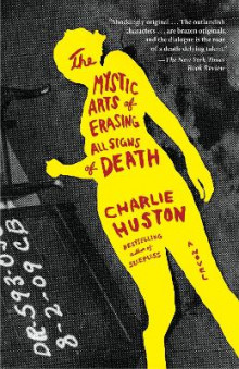 The Mystic Arts Of Erasing All Signs Of Death av Charlie Huston (Heftet)
