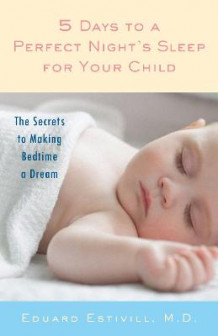 5 Days to a Perfect Night's Sleep for Your Child av Eduard Estivill (Heftet)