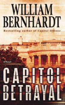 Capitol Betrayal av William Bernhardt (Heftet)
