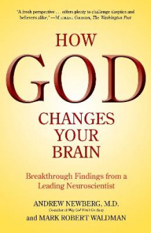 How God Changes Your Brain av Andrew B. Newberg og Mark Robert Waldman (Heftet)