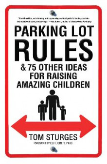 Parking Lot Rules & 75 Other Ideas for Raising Amazing Children av Tom Sturges (Heftet)