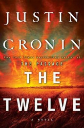 The Twelve (Book Two of the Passage Trilogy) av Justin Cronin (Innbundet)