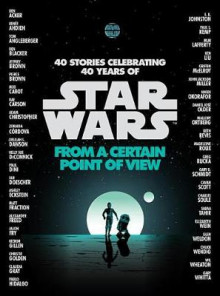From a Certain Point of View (Star Wars) av Renee Ahdieh, Meg Cabot, John Jackson Miller, Nnedi Okorafor og Sabaa Tahir (Innbundet)