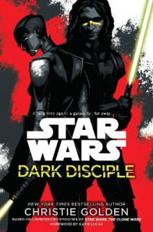 Star Wars: Dark Disciple av Christie Golden (Innbundet)