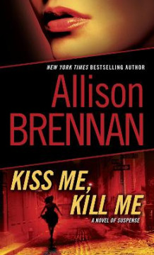 Kiss Me, Kill Me av Allison Brennan (Heftet)