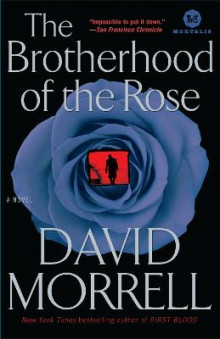 The Brotherhood of the Rose av Wolfson Professor of General Practice David Morrell (Heftet)