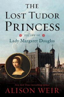The Lost Tudor Princess av Alison Weir (Innbundet)