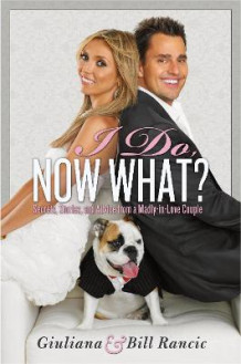 I Do, Now What? av Giuliana Rancic (Innbundet)