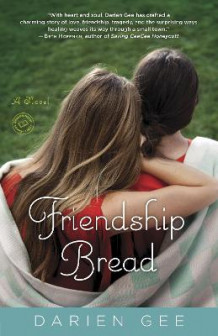 Friendship Bread av Darien Gee (Heftet)