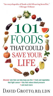 101 Foods That Could Save Your Life! av David W Grotto (Heftet)
