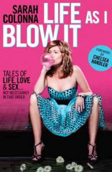 Life As I Blow It av Sarah Colonna og Chelsea Handler (Heftet)