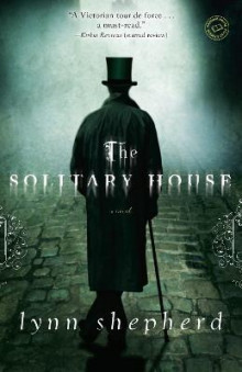The Solitary House av Lynn Shepherd (Heftet)