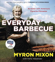 Everyday Barbecue av Myron Mixon (Heftet)