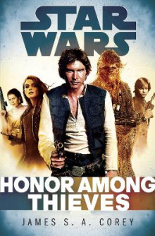 Honor Among Thieves: Star Wars Legends av James S A Corey (Innbundet)