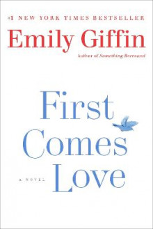 First Comes Love av Emily Giffin (Heftet)