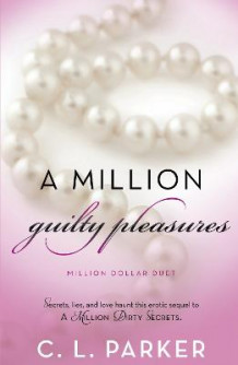 A Million Guilty Pleasures av C L Parker (Heftet)