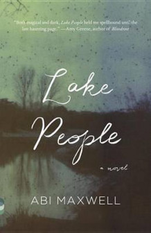 Lake People av Abi Maxwell (Heftet)