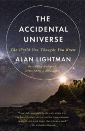 The Accidental Universe av Alan Lightman (Heftet)