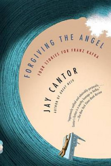 Forgiving the Angel av Professor Jay Cantor (Heftet)