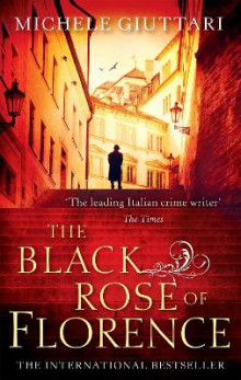 The Black Rose of Florence av Michele Giuttari (Heftet)