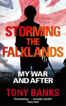 Storming the Falklands av Tony Banks (Heftet)