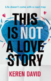 This is Not a Love Story av Keren David (Heftet)