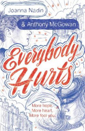 Everybody Hurts av Anthony McGowan og Joanna Nadin (Heftet)