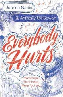 Everybody Hurts av Joanna Nadin og Anthony McGowan (Heftet)