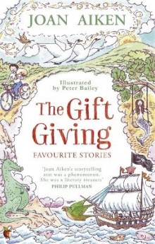 The Gift Giving: Favourite Stories av Joan Aiken (Heftet)