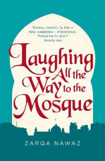 Laughing All the Way to the Mosque av Zarqa Nawaz (Heftet)