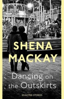Dancing on the Outskirts av Shena Mackay (Innbundet)