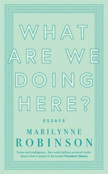 What are We Doing Here? av Marilynne Robinson (Heftet)