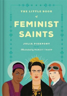 The Little Book of Feminist Saints av Julia Pierpont (Innbundet)