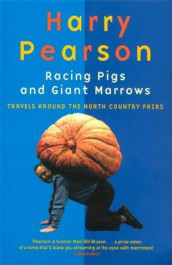 Racing Pigs And Giant Marrows av Harry Pearson (Heftet)
