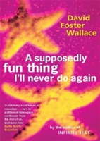 Supposedly fun thing ill never do again av David Foster Wallace (Heftet)