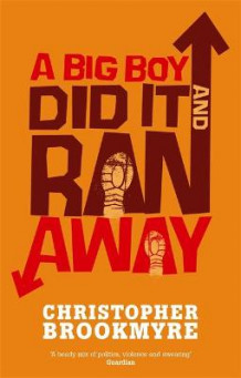 A Big Boy Did it and Ran Away av Christopher Brookmyre (Heftet)