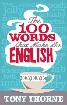 The 100 Words That Make the English av Tony Thorne (Heftet)