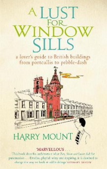 A Lust for Window Sills av Harry Mount (Heftet)
