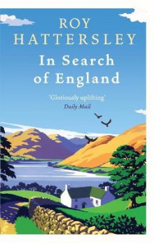In Search Of England av Roy Hattersley (Heftet)