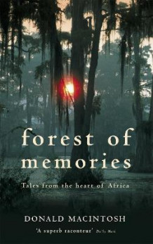 Forest of Memories av Donald MacIntosh (Heftet)