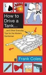How to drive a tank - and other everyday tips for the modern gentleman av Frank Coles (Heftet)