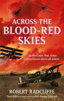 Across the Blood-Red Skies av Robert Radcliffe (Heftet)