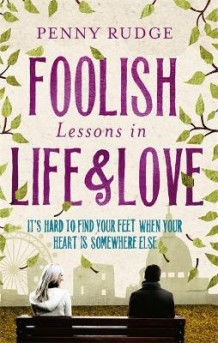 Foolish Lessons In Life And Love av Penny Rudge (Heftet)