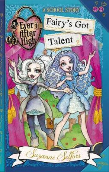 Ever After High: Fairy's Got Talent av Suzanne Selfors (Heftet)