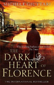 The Dark Heart of Florence av Michele Giuttari (Heftet)